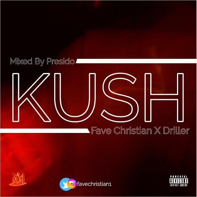 "MUSIC: Fave Christian X Driller - "" Kush "" ( Mix. Presido)"