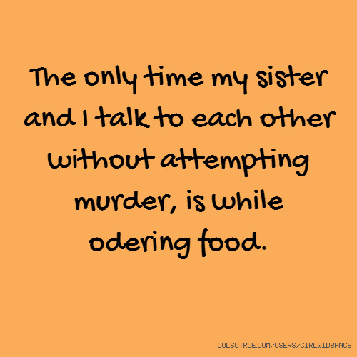 Sisters Quotes Funny Sisters Quotes Facebook Quotes Tumblr Quotes