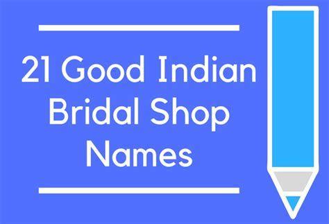 21 Good Indian Bridal Shop Names   BrandonGaille.com