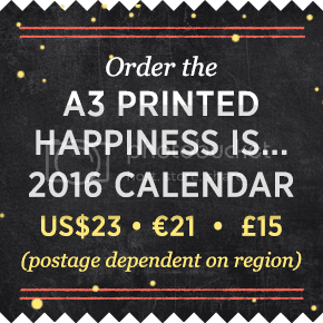 Happiness is... 2016 Calendar - Order the A3 Printed Calendar