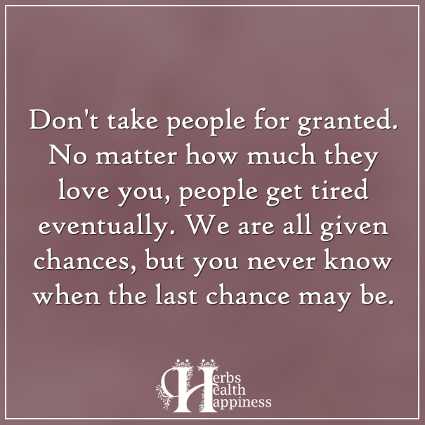 Dont Take People For Granted ø Eminently Quotable Quotes