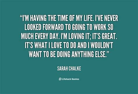 Having Time Of My Life Quotes