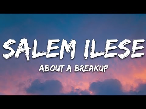 salem ilese - about a breakup (Lyrics)