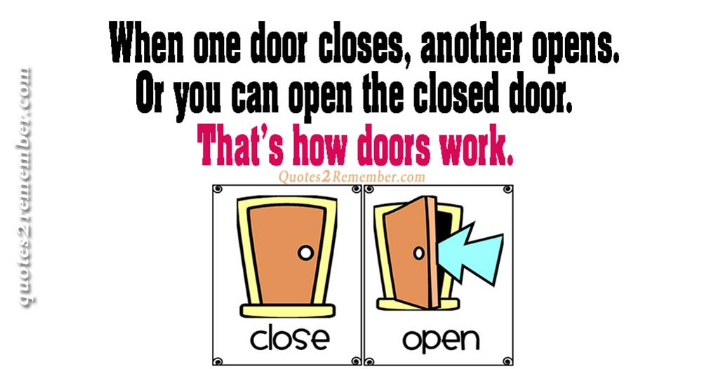 When One Door Closes Quotes 2 Remember