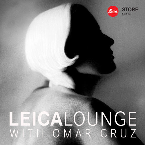 Leica Lounge with Omar Cruz | Thurs, February 12, 2015 | 7pm - 8:30pm