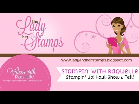 Stampin' with Raquelle - A Sweet Haul