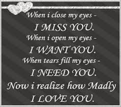 When I Close My Eyes I Miss You When I Open My Eyes I Want You