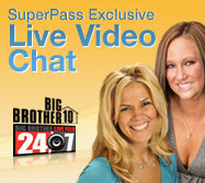 Watch Big Brother 9 24/7 on SuperPass