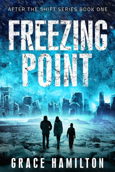Book Cover for science fiction, post apocalyptic thriller Freezing Point by Grace Hamilton.