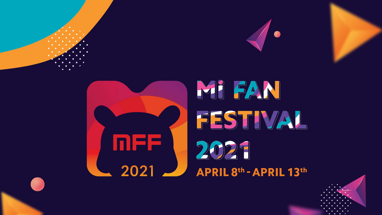 Mi Fan Festival 2021 will be live on Mi.com from 8-13 April.