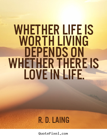 Quotes About Life Is Worth Living 220 Quotes