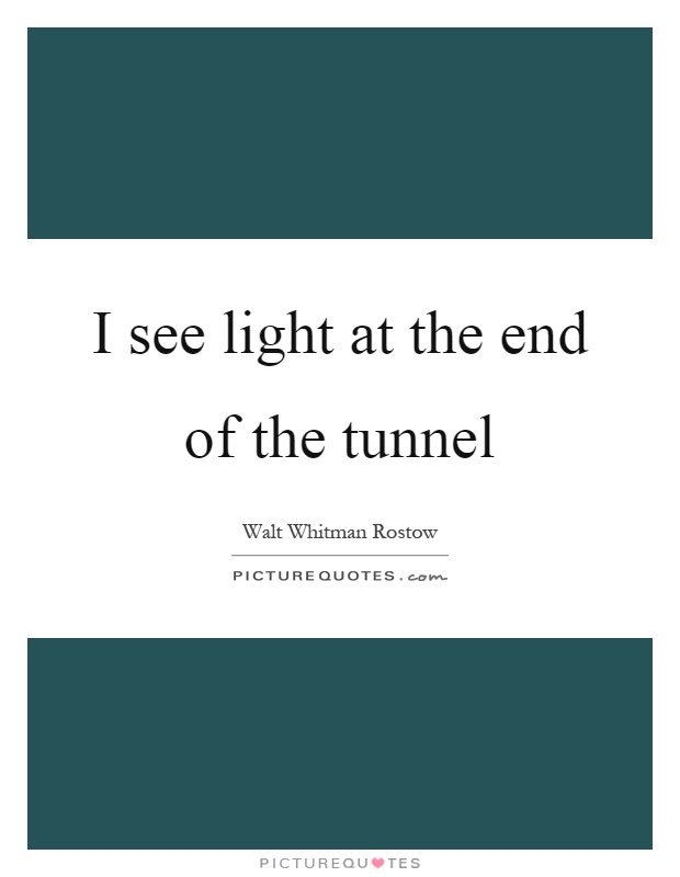 Tunnel Quotes Tunnel Sayings Tunnel Picture Quotes