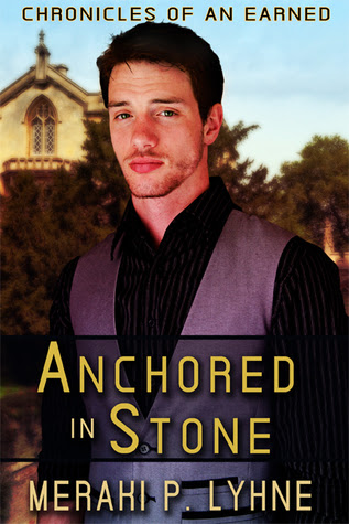 Anchored in Stone (Chronicles of an Earned, #1)