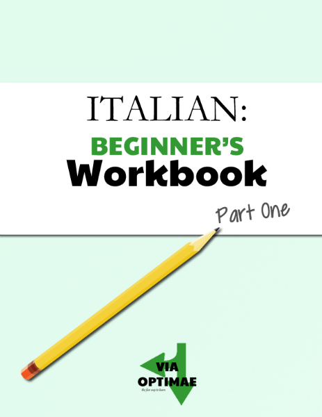 ITALIAN: Workbooks Beginner's Workbook, Part One, from Via Optimae, www.viaoptimae.com