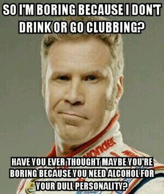 I'm pretty sure that Ricky Bobby of TALLADEGA NIGHTS isn't a heavy drinker... Not.