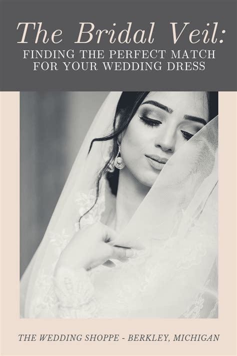 The Bridal Veil: Finding the Perfect Match for Your