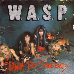 W_A_S_P__I_Wanna_Be_Somebody