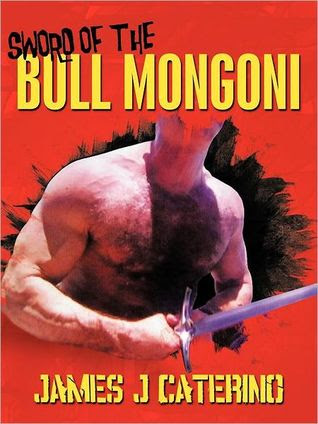 Sword of the Bull Mongoni by James J. Caterino