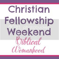 Biblical Womanhood - Christian Fellowship Weekend