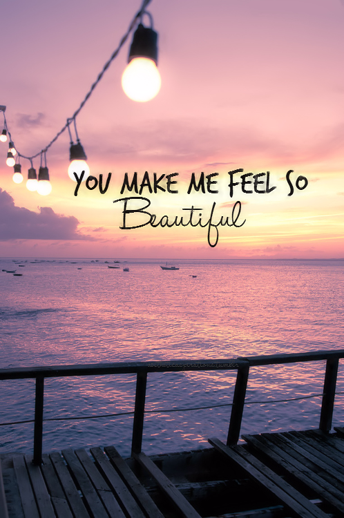 You Make Me Feel So Beautiful Pictures Photos And Images For
