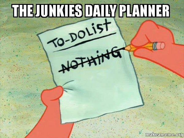the junkies daily planner - TO-DO List | Make a Meme
