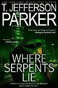 Where Serpents Lie by T. Jefferson Parker