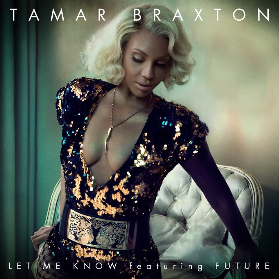 Tamar Braxton : Let Me Know (Single Cover) photo tamar-braxton-let-me-know-future.jpg