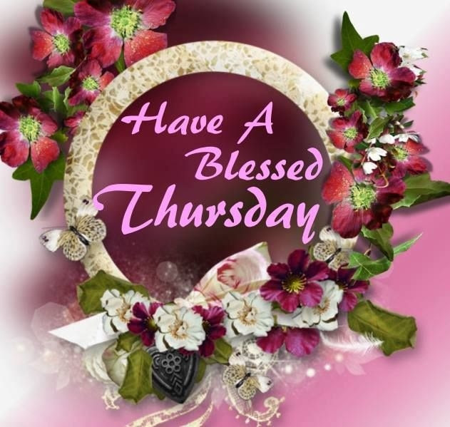 Have A Blessed Thursday Pictures Photos And Images For Facebook