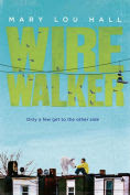 Title: Wirewalker, Author: Mary Hall