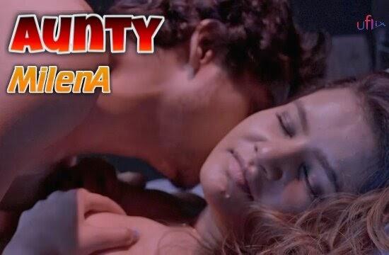 Aunty Milena (2021) - UFlix WebSeries Season 1 (EP 1 Added)