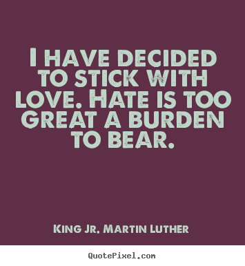 Quotes About Hate To Love 775 Quotes