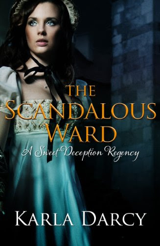 The Scandalous Ward (Pride Meets Prejudice Regency Romance #4) by Karla Darcy