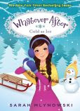Cold as Ice (Whatever After Series #6)