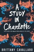 Title: A Study in Charlotte, Author: Brittany Cavallaro