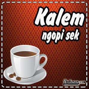 gambar  kata kata minum kopi bergerak terbaru