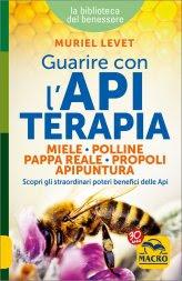 Guarire con l'Apiterapia - Miele, Polline, Pappa Reale, Propoli, Apipuntura - Libro
