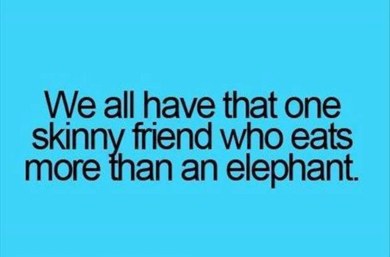 That Friend Who Eats A Lot Funny Pictures Quotes Memes Funny