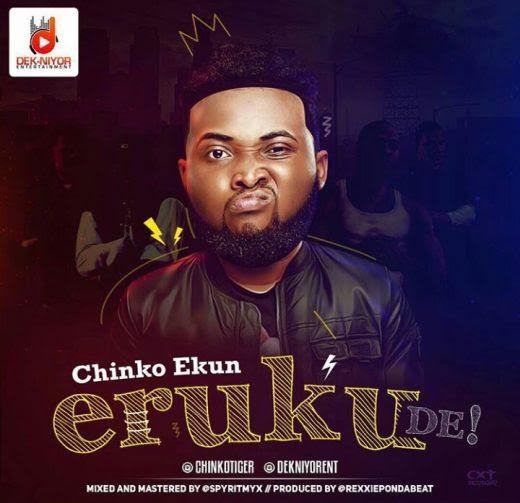 """[MUSIC + VIDEO]: Chinko Ekun - """"ERUKU DE"""""""