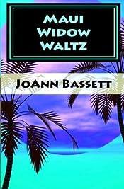 Maui Widow Waltz by JoAnn Bassett