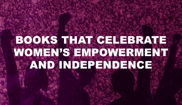 Books that define women's empowerment and independence