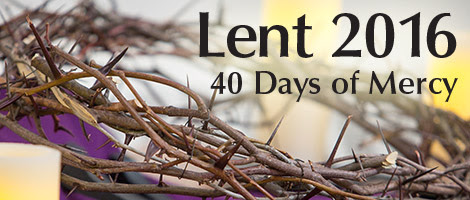 The USCCB's theme for Lent 2016 is