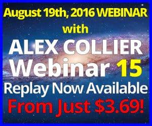 Alex Collier's FIFTEENTH Webinar *Replay* - August 19, 2016!