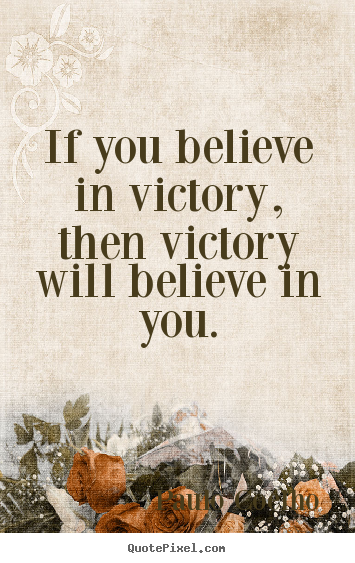 Paulo Coelho Picture Quotes If You Believe In Victory Then