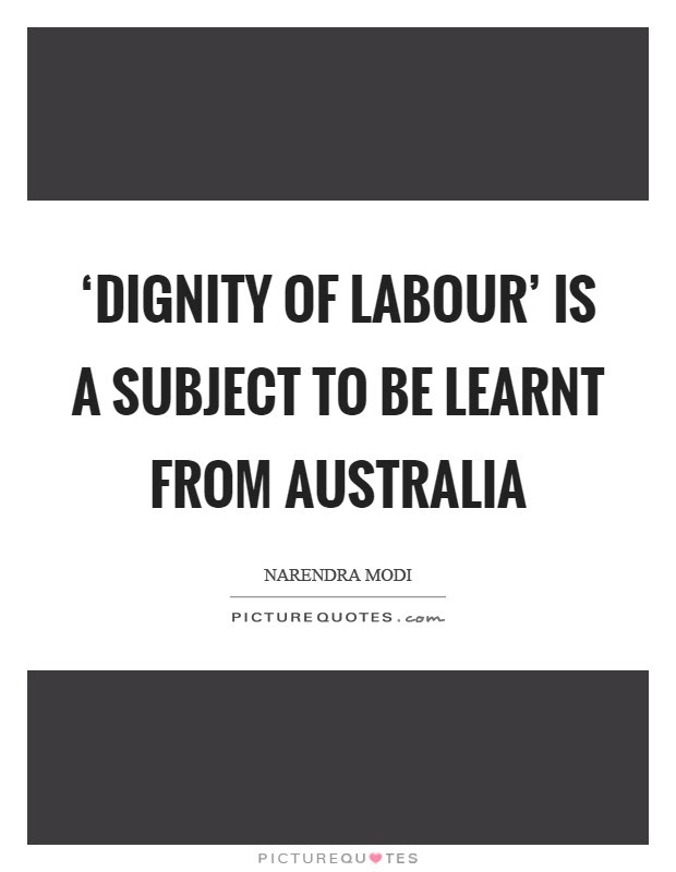 Dignity Of Labour Is A Subject To Be Learnt From Picture Quotes