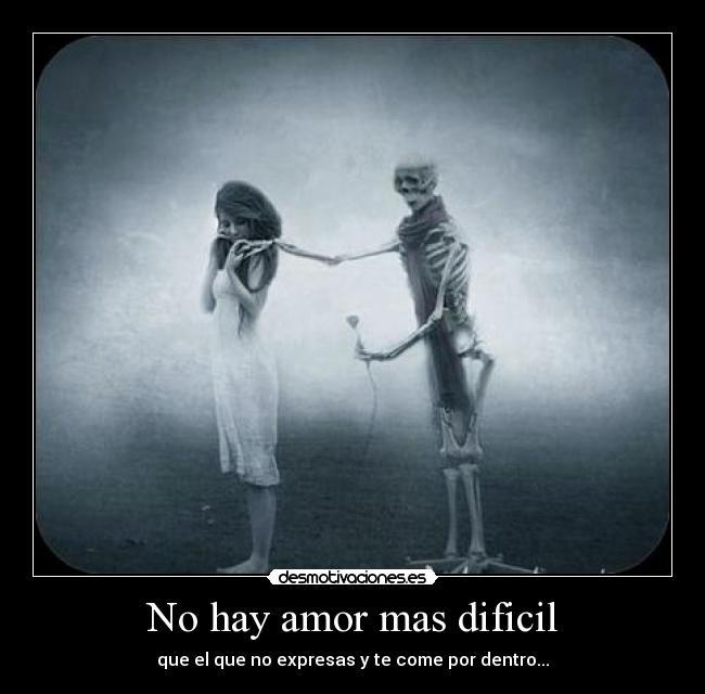 No Hay Amor Mas Dificil Desmotivaciones