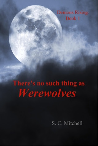 There's no such thing as Werewolves (Demons Rising, #1)