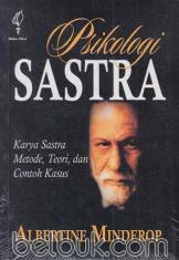 Psikologi Sastra: Karya Sasra, Metode, Teori, dan Contoh Kasus