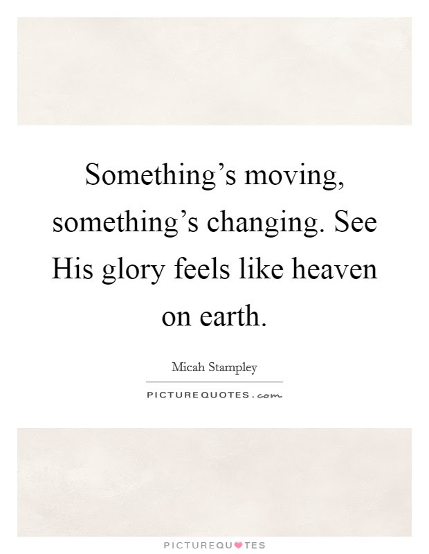 Heaven On Earth Quotes Sayings Heaven On Earth Picture Quotes