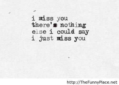 I Miss You Thefunnyplace
