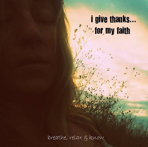 {Gratitude} Day 7 ~ Faith